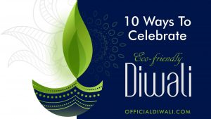 10 Eye-Opening Ways To Celebrate Eco-Friendly Diwali 2020