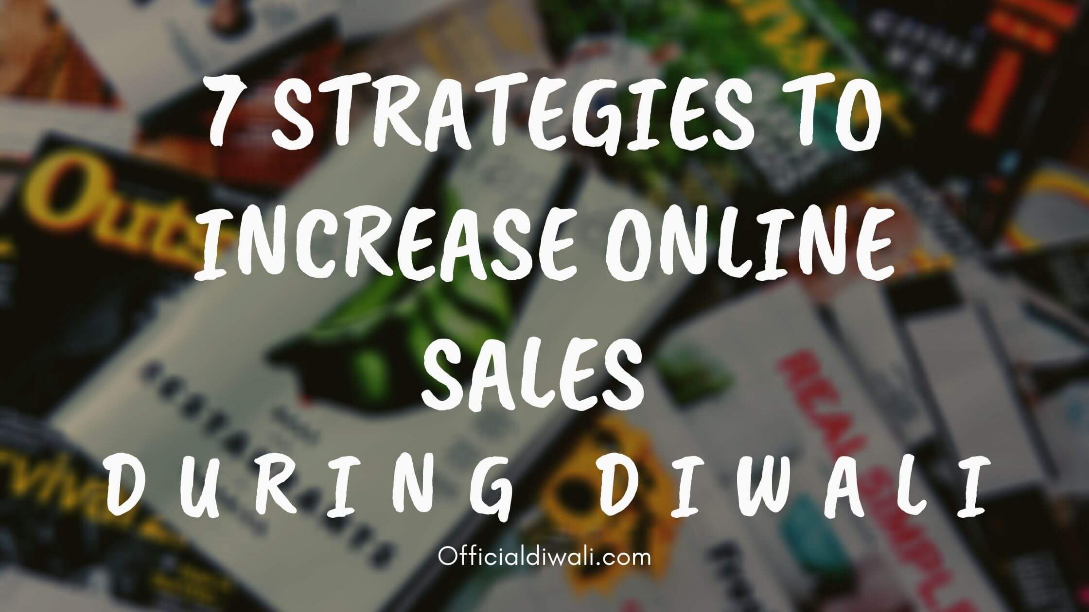 7 Strategies to Increase Online Sales During Diwali 2020
