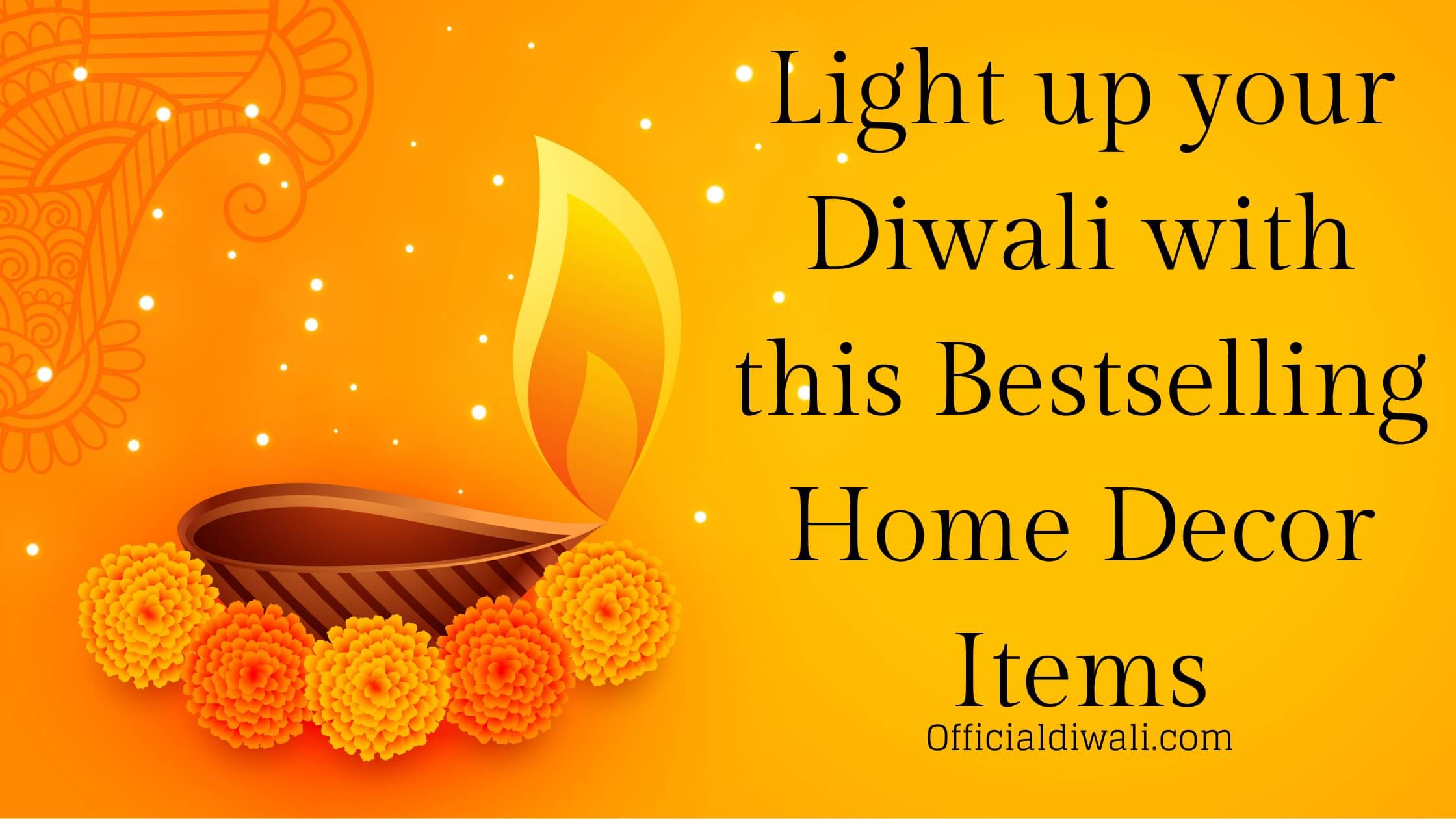 Light up your Diwali with this Bestselling Diwali Home Decor Items