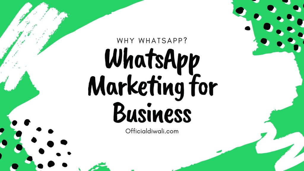 WhatsApp Marketing for Business - officialdiwali.com