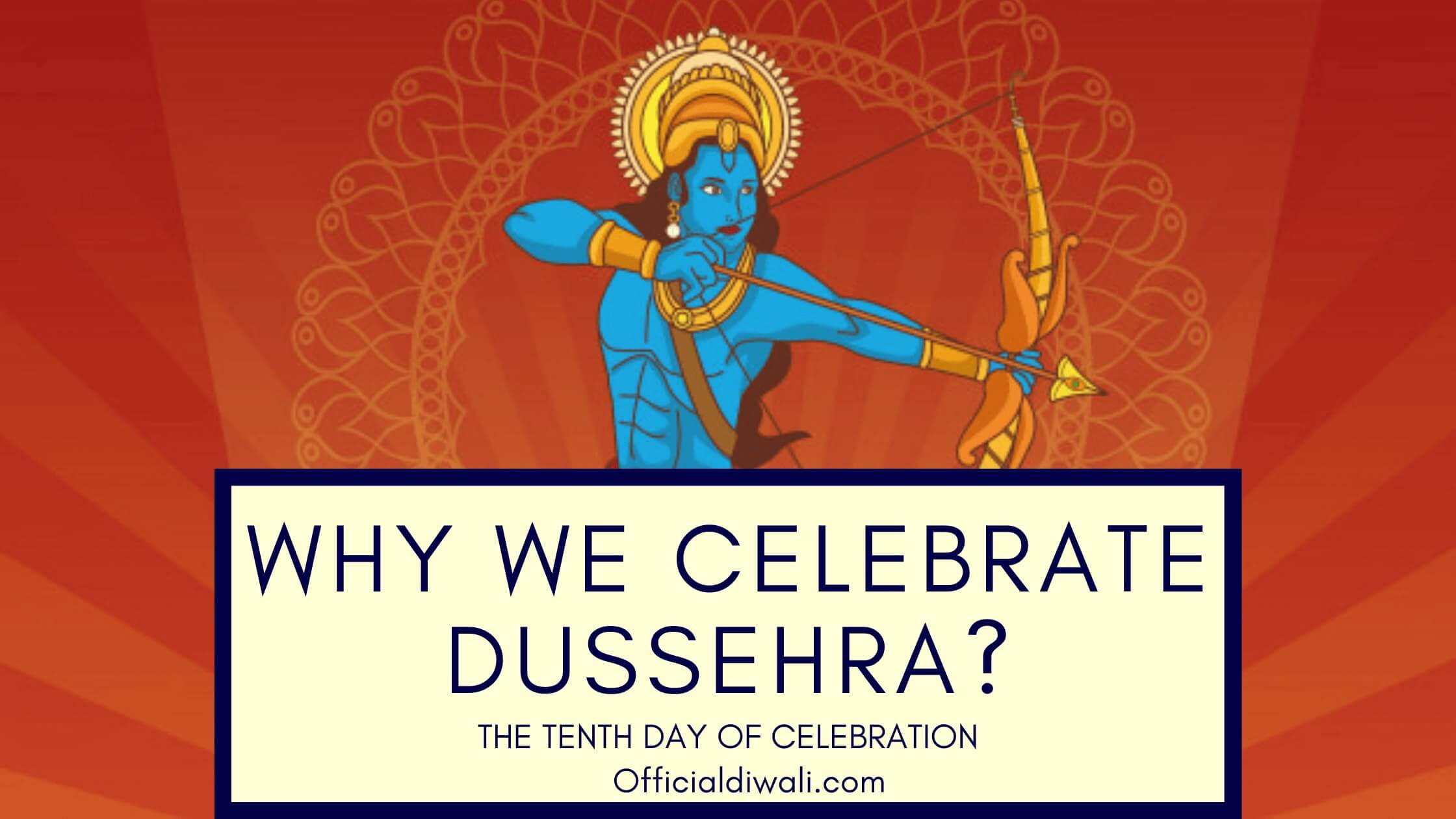 Why we celebrate Dussehra/Vijayadashami? – The Tenth Day Of Celebration