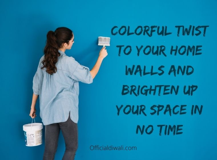 colorful twist to your home walls and brighten up your space in no time - officialdiwali.com