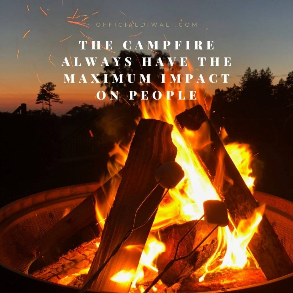 the campfire always have the maximum impact on people - officialdiwali.com