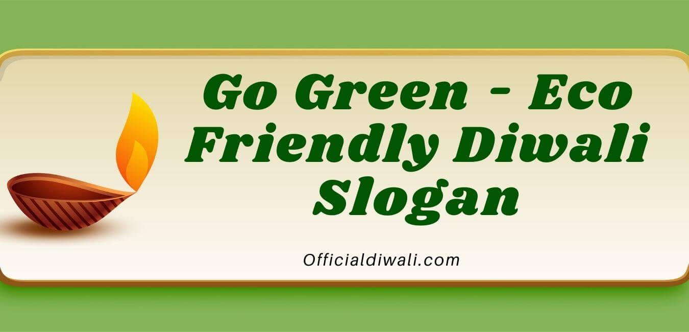 Go Green – Eco Friendly Diwali Slogan